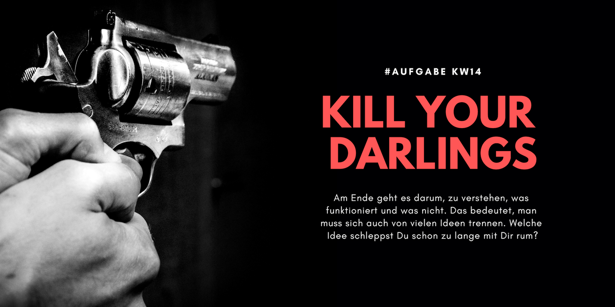 KW14 - Kill your Darlings