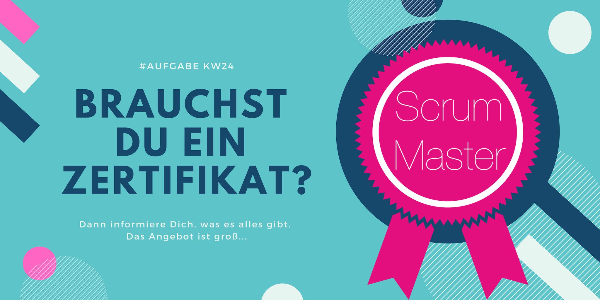 KW24 - Brauchst Du ein Zertifikat?