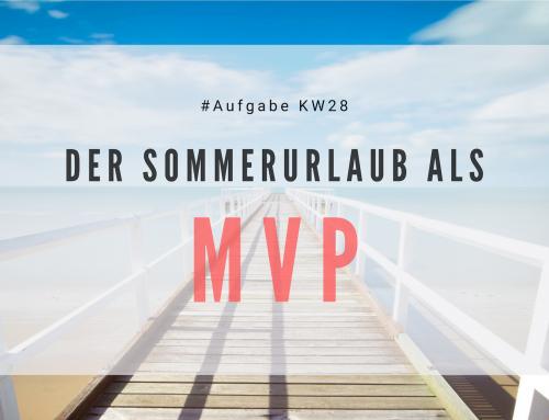 Der Sommerurlaub als MVP (KW28)