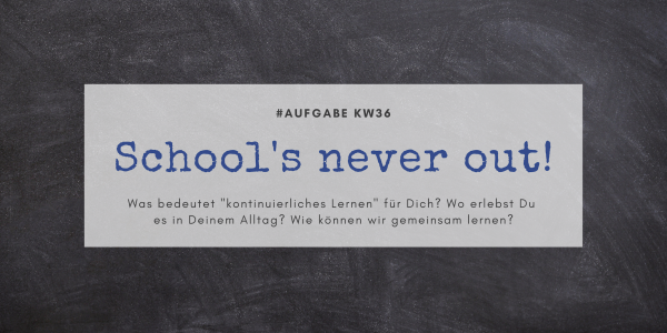 KW36 - School's never out!