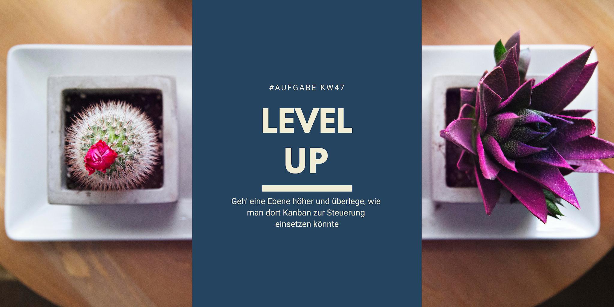 KW47 - Level up